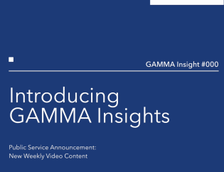 PSA: Introducing GAMMA Insights - GAMMA Insight #000