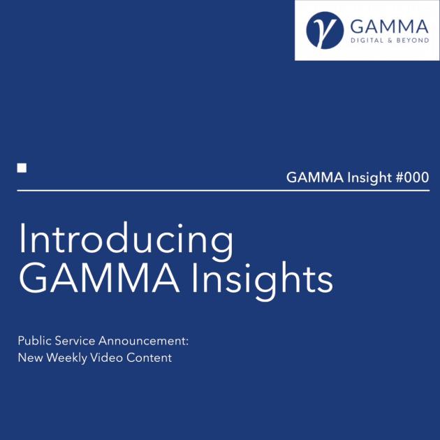 PSA: Introducing GAMMA Insights - GAMMA Insight #000