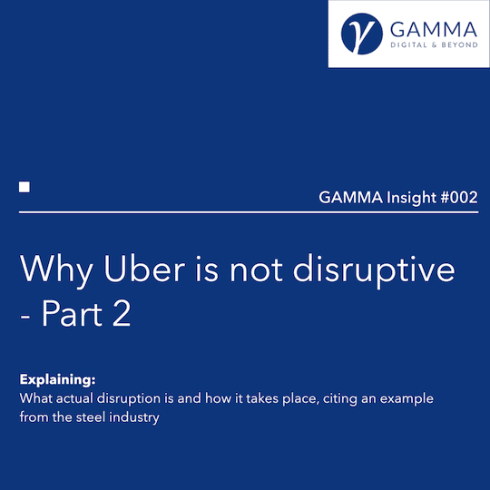 Why Uber is not disruptive - GAMMA Insight #002 - Part 1