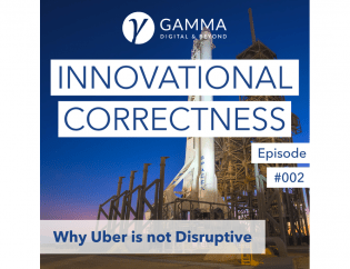 #002: Why Uber is Not Disruptive