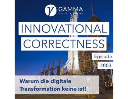 #003: Warum die digitale Transformation keine ist!