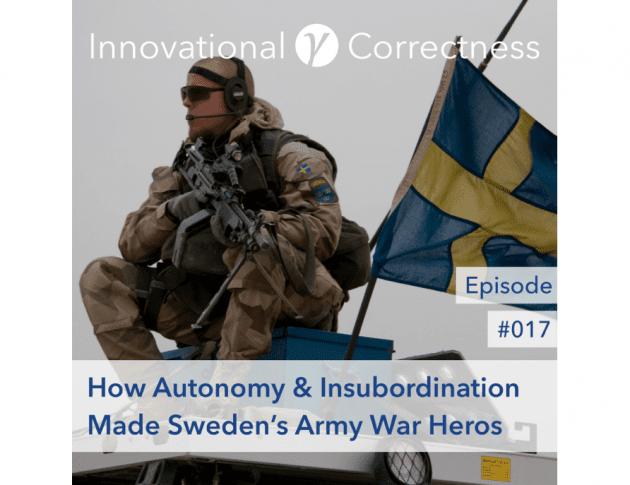 #017 - How Autonomy & Insubordination Made Sweden's Army War Heros /w Tony Ingesson